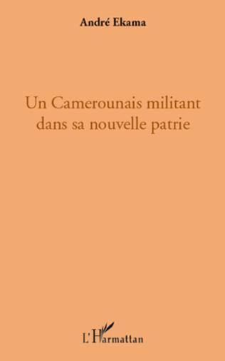 Couverture Un Camerounais militant dans sa nouvelle patrie