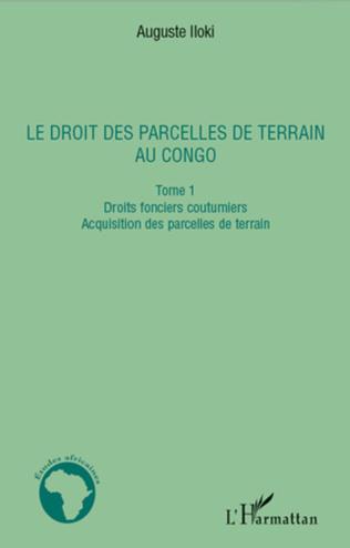 Couverture Le droit des parcelles de terrain au Congo (Tome 1)