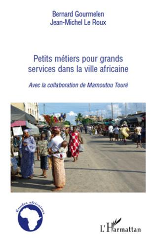 Couverture Petits métiers pour grand services dans la ville africaine