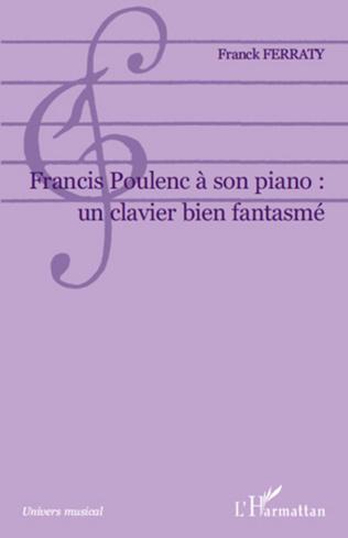 Couverture Francis Poulenc à son piano: un clavier bien fantasmé