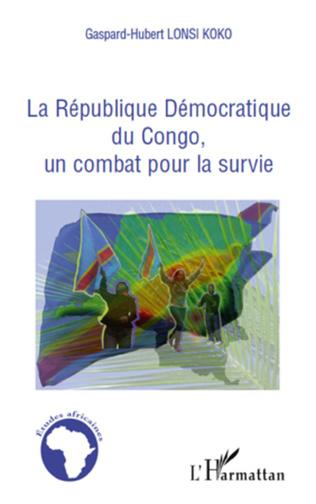 Couverture La république Démocratique du Congo, un combat pour la survie