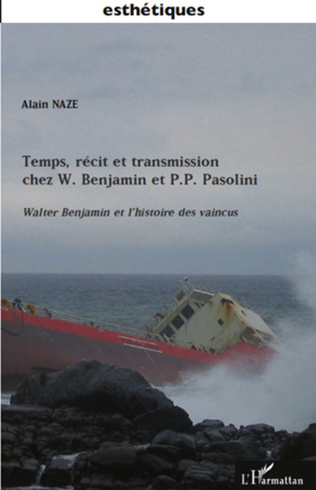 Couverture Temps, récit et transmission chez W. Benjamin et P.P. Pasolini