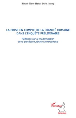 Couverture La prise en compte de la dignité humaine dans l'enquête préliminaire