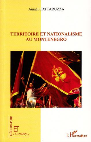 Couverture Territoire et nationalisme au Monténégro