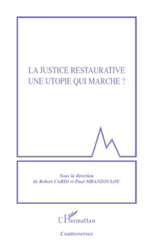 Couverture La justice restaurative une utopie qui marche ?