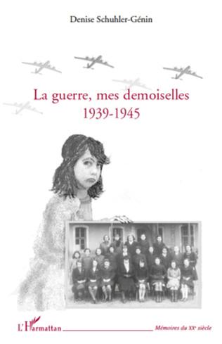 Couverture La guerre, mes demoiselles 1939-1945
