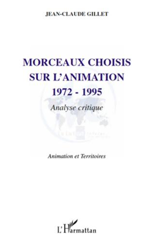 Couverture Morceaux choisis sur l'animation 1972-1995