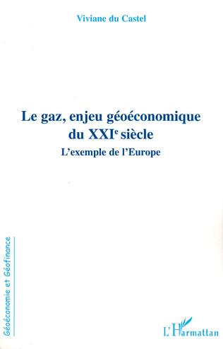 Couverture Le gaz, enjeu géoéconomique du XXIe siècle