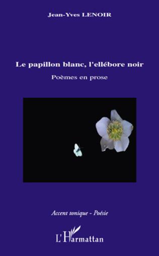 Le Papillon Blanc L Ellebore Noir Poemes En Prose Jean