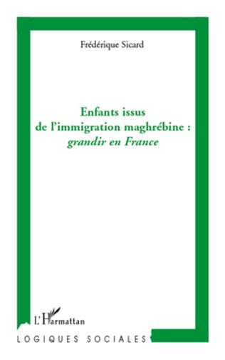 Couverture Enfants issus de l'immigration maghrébine: grandir en France