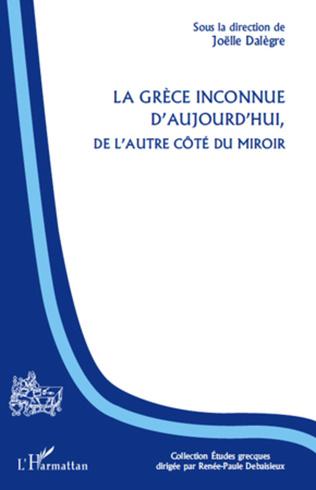 Couverture La Grèce inconnue d'aujourd'hui, de l'autre côté du miroir
