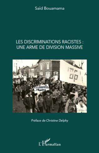 Couverture Les discriminations racistes : une arme de division massive