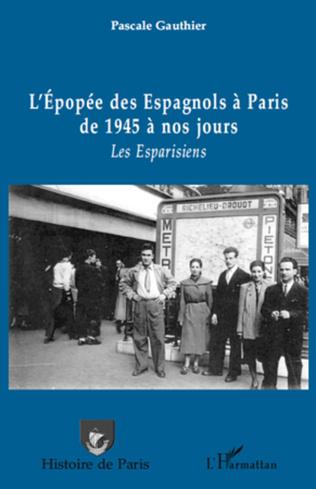 Couverture L'épopée des Espagnols à Paris de 1945 à nos jours