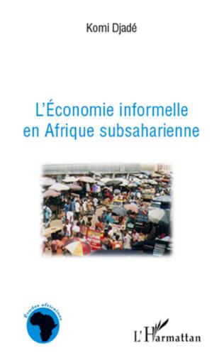 Couverture L'économie informelle en Afrique subsaharienne