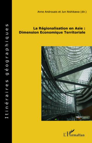 Couverture La régionalisation en Asie : Dimension Economique Territoriale