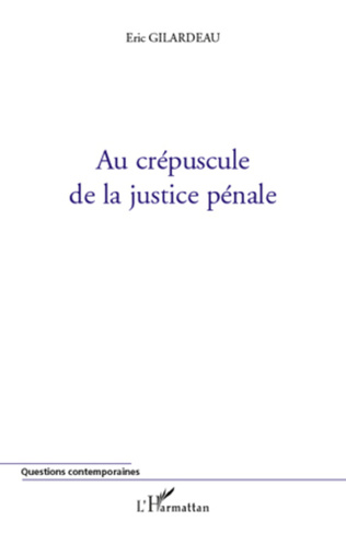 Couverture Au crépuscule de la justice pénale