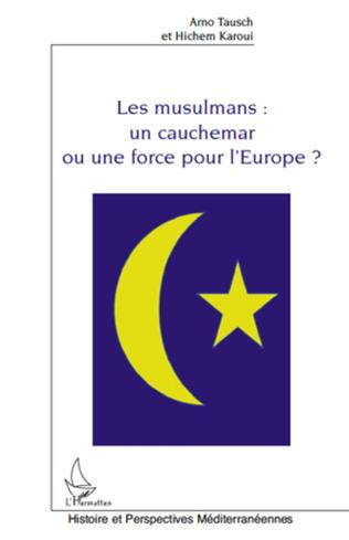 Couverture Les musulmans : un cauchemar ou une force pour l'Europe ?