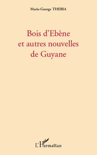 Couverture Bois d'Ebène et autres nouvelles de Guyane
