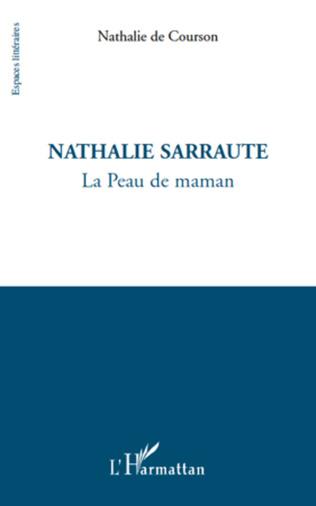 Nathalie Sarraute La Peau De Maman Nathalie De Courson