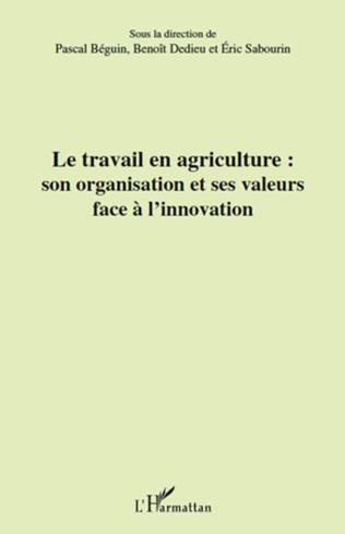 Couverture Le travail en agriculture : son organisation et ses valeurs face à l'innovation