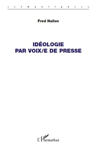 Couverture Idéologie par voix/e de presse