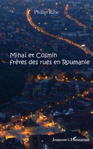 Couverture Mihaï et Cosmin frères des rues en Roumanie