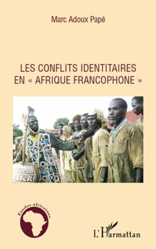 Couverture Les conflits identitaires en Afrique francophone