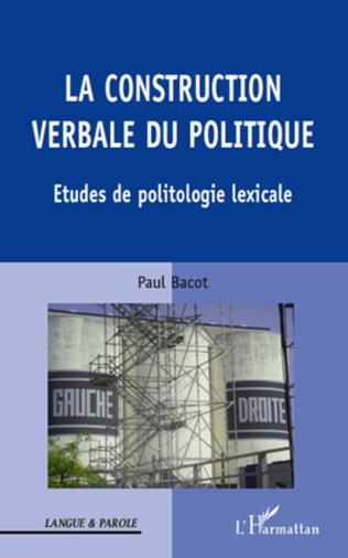 Couverture La construction verbale du politique