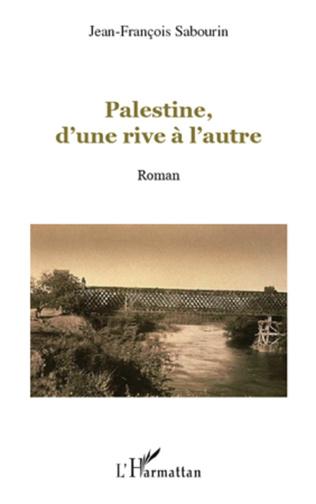 Couverture Palestine, d'une rive à l'autre
