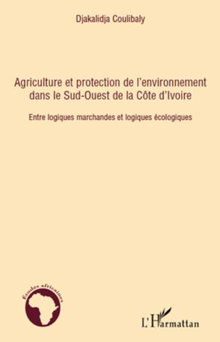Couverture Agriculture et protection de l'environnement dans le Sud-ouest de la Côte d'Ivoire