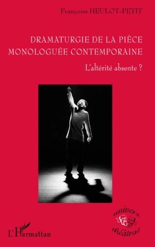 Couverture Dramaturgie de la pièce monologuée conteamporaine