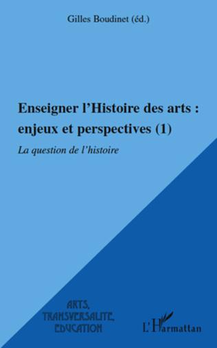 Couverture Enseigner l'Histoire des arts : enjeux et perspectives (1)