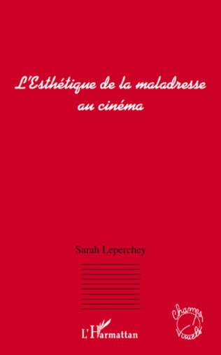 Couverture L'Esthétique de la maladresse au cinéma