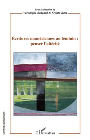 Couverture Ecritures mauriciennes au féminin : penser l'altérité