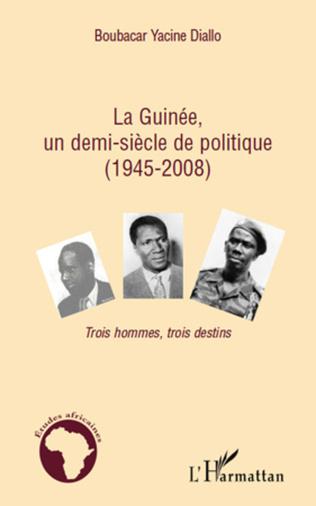 Couverture La Guinée, un demi-siècle de politique (1945-2008)
