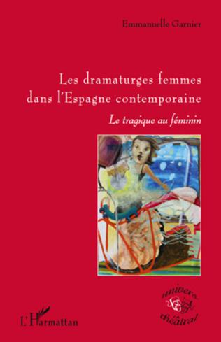 Couverture Les dramaturges femmes dans l'Espagne contemporaine