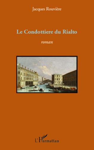 Couverture CONDOTTIERE DU RIALTO   ROMAN