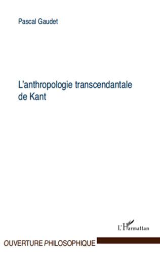 Couverture L'anthropologie transcendantale de Kant