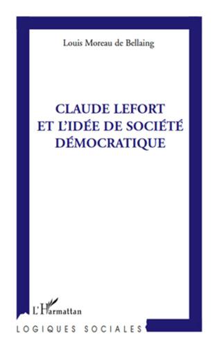 Couverture Claude Lefort et l'idée de société démocratique