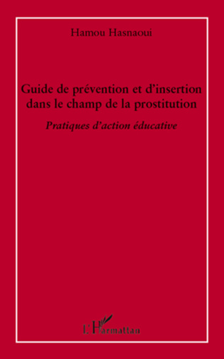 Couverture Guide de prévention et d'insertion dans le champ de la prostitution
