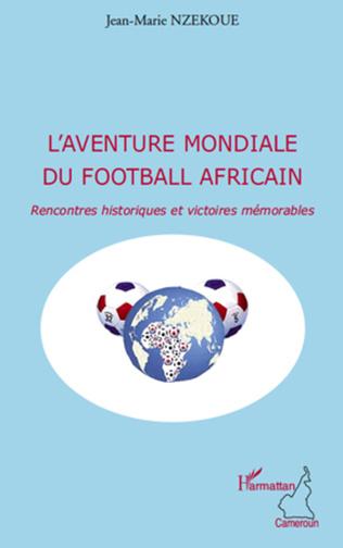 Couverture L'aventure mondiale du football africain