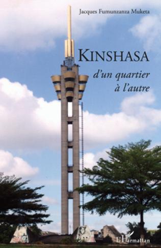 Couverture Kinshasa, d'un quartier à l'autre