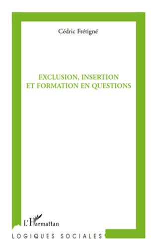 Couverture Exclusion, insertion et formation en questions