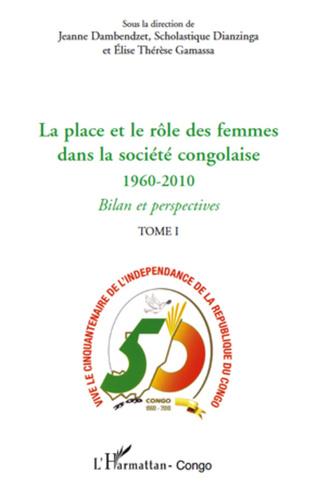Couverture La place et le rôle des femmes dans la société congolaise (Tome I)