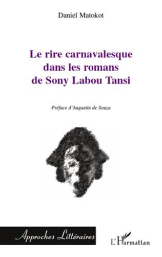 Couverture Le rire carnavalesque dans les romans de Sony Labou Tansi