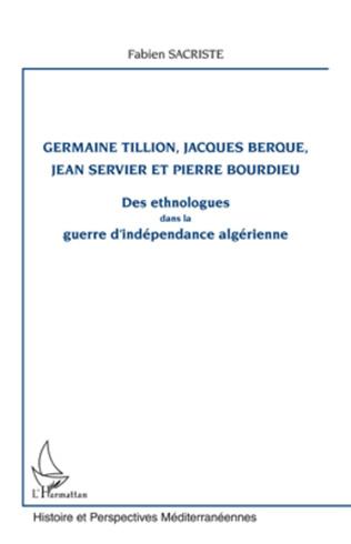 Couverture Germaine Tillion, Jacques Berque, Jean Servier et Pierre Bourdieu