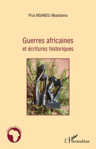 Couverture Guerres africaines et écritures historiques