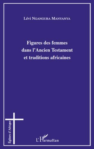 Couverture Figures des femmes dans l'Ancien Testament et traditions africaines