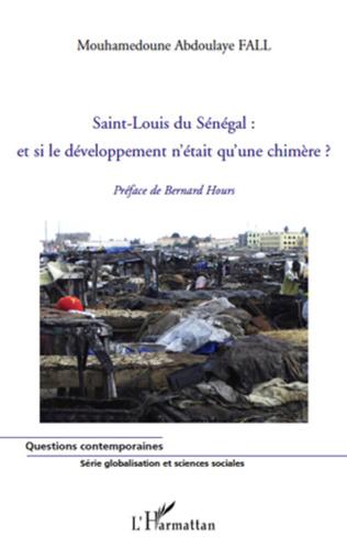 Couverture Saint-Louis du Sénégal : et si le développement n'était qu'une chimère ?