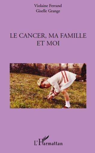 Couverture Le cancer, ma famille et moi